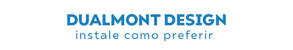 Dualmont Design: Instale como preferir