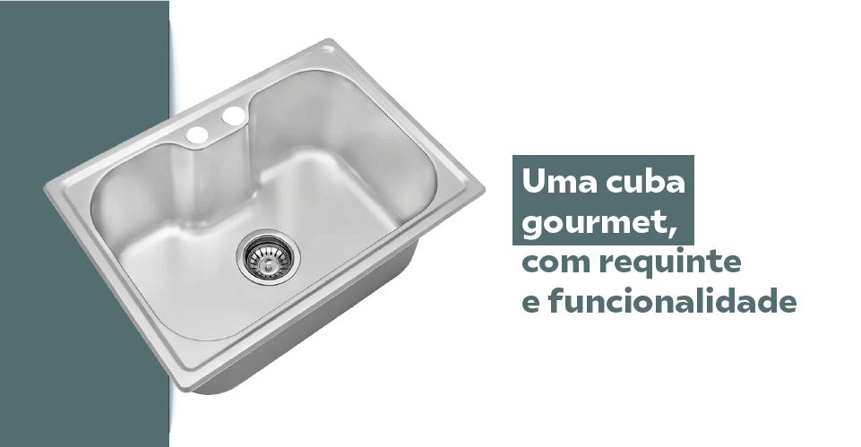 Uma cuba gourmet, com requinte e funcionalidade.